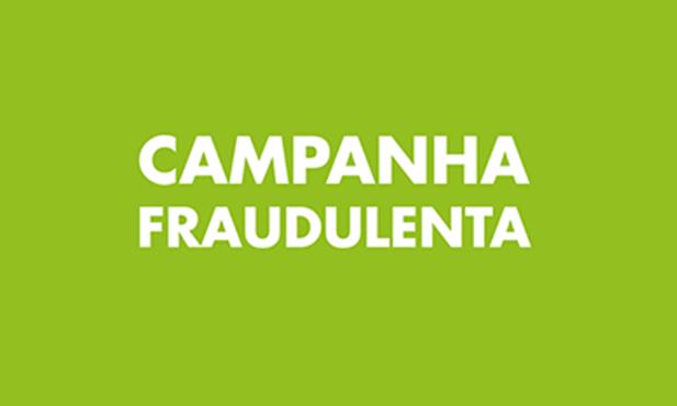 Aviso: Campanha Fraudulenta